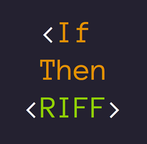 If Then RIFF